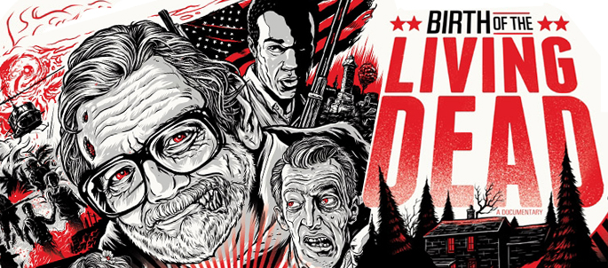 New Doc BIRTH OF THE LIVING DEAD Explores the Impact of the Ground-Breaking Horror Film NIGHT OF THE LIVING DEAD