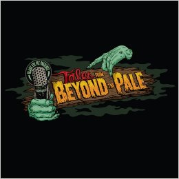 Tales From Beyond The Pale: Season One