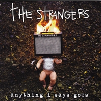 The Strangers: Anything I Says Goes