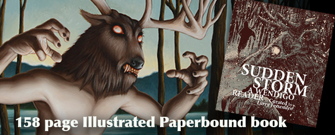 SUDDEN STORM: A Wendigo Reader, paperbound book curated by Larry Fessenden