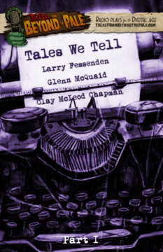 Tales We Tell Part One