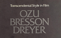 Transcendental Style in Film: Ozu, Bresson, Dreyer by Paul Schrader