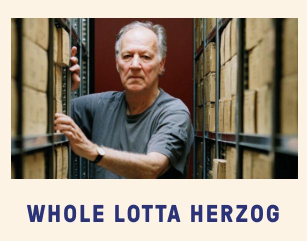WATCH >> Whole Lotta Herzog